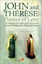 John and Therese: Flames of Love : The Influence of St. John of the Cross in the