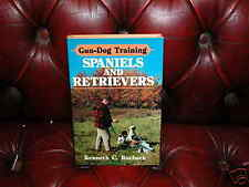 Spaniels & Retrievers, Gun Dog Training Signed 1st Ed.
