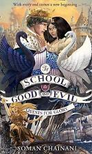 Quests for Glory (The School for Good and Evil, Book 4) by Chainani, Soman | Pap