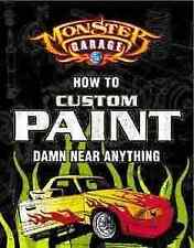 Monster Garage How To Custom Paint Damn Near Anything