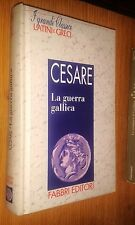 I GRANDI CLASSICI LATINI E GRECI-CESARE-LA GUERRA GALLICA-FABBRI ED-1995-SR30