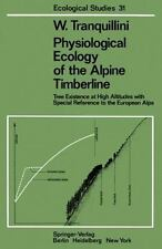 Physiological Ecology of the Alpine Timberline : Tree Existence at High...