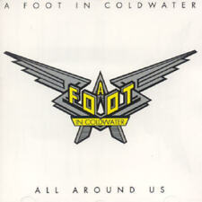 A FOOT IN COLDWATER - OR ALL AROUND US NEW CD
