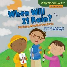 When Will It Rain? : Noticing Weather Patterns by Martha E. H. Rustad (2015,...