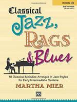 Classical Jazz Rags & Blues, Bk 1: 10 Classical Melodies Arranged in Jazz Styles