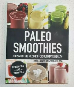 Paleo Smoothies By Mariel Lewis 150 Smoothie Recipes Clean Eating Paperback