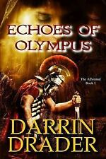 The Atheniad: Echoes of Olympus by Darrin Drader (2016, Paperback)
