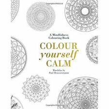 Colour Yourself Calm: A Mindfulness Colouring Book,Tiddy Rowan,New Book mon00001