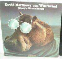 David Matthews With Whirlwind Shoogie Wanna Boogie Kudu Ku-30 Jazz Funk Soul