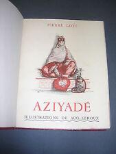 Pierre Loti Aziyadé  Ill. couleurs d'Aug. Leroux Tiré sur velin reliure