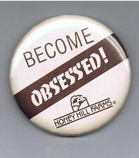 "Obsessed Vintage Honey Hill Farm 2.25"" Pinback Button Food Ad Yogurt Advertising"