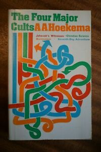 The Four Major Cults by A A Hoekema (Paternoster Press Paperback 1972)