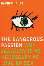USED (GD) The Dangerous Passion: Why Jealousy is Necessary in Love and Sex