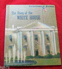 Cornerstones Of Freedom : The Story of the White House Hardcover 1966 Miller