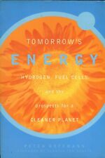Tomorrow's Energy Hydrogen, Fuel Cells, and the prospects for a Cleaner Planet
