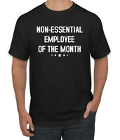 Non-Essential Employee of The Month Mens Graphic T-Shirt