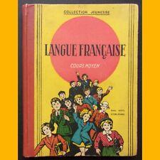 LANGUE FRANÇAISE Cours moyen Par un Comité de Professeurs 1947
