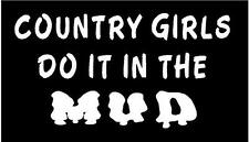 WHITE Vinyl Decal - Country girls do it in Mud fun sticker truck atv wheeler