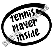 Tennis Player Inside Vinyl Sticker Decal Funny - Choose Size & Color