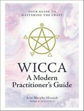 Wicca: A Modern Practitioner's Guide Your Guide to Mastering th...#9088