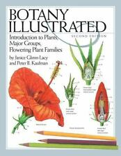 Botany Illustrated : Introduction to Plants, Major Groups, Flowering Plant...
