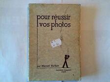 POUR REUSSIR VOS PHOTOS 1934 MARCEL NATKIN ILLUSTRE