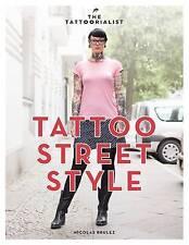 Tattoo Street Style, Tattoorialist, The, New Book