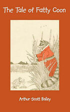 The Tale of Fatty Coon by Arthur Scott Bailey (Paperback / softback, 2002)