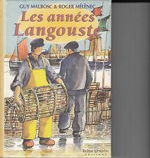 MALBOSC Guy & MELENEC Roger. Les années langouste. Editions Kelta Graphic 1998.