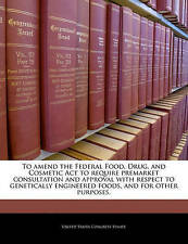 USED (GD) To amend the Federal Food, Drug, and Cosmetic Act to require premarket