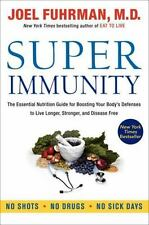 Super Immunity: The Essential Nutrition Guide for Boosting Your Body's Defenses