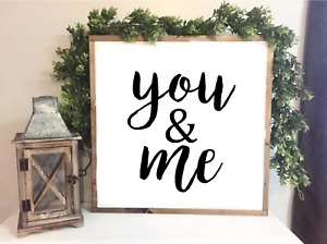 """"""" you and me """" Farmhouse Style Family sign Home Decor Print 20 x 20 cm"""
