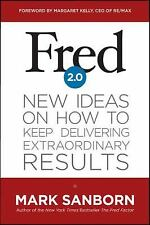 Fred 2. 0 : New Ideas on How to Keep Delivering Extraordinary Results by Mark Sa