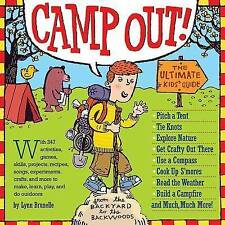 NEW Camp Out!: The Ultimate Kids' Guide by Lynn Brunelle