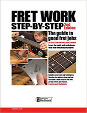 Fret Work Step-By-Step by Erick Coleman and Dan Erlewine / guitar / lutherie