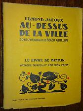 Le Livre de Demain E. JALOUX Au-dessus de la Ville Bois gravés GRILLON Woodcuts