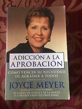 Addiccion a la Aprobacion : Como Vencer su Necesidad de Agradar a Todos by Joyce