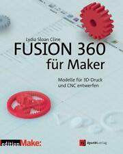 Fusion 360 für Maker | Modelle für 3D-Druck und CNC entwerfen | Cline | Buch
