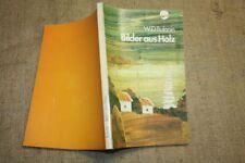 Fachbuch Holzbilder, Intarsien, Holzeinlegearbeiten, Tischler, Mosaiken,DDR 1985