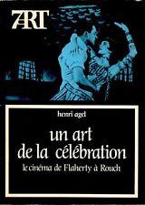 AGEL Henri, Un art de la célébration. Le cinéma de Flaherty à Rouch