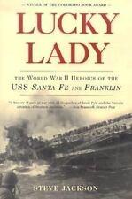 Lucky Lady: WW II Heroics of the USS Santa Fe (CL-60) and USS Franklin (CV-13)
