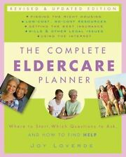 The Complete Eldercare Planner: Where to Start, Which Questions to Ask, and How