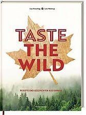 Taste the Wild: Rezepte und Geschichten aus Kanada ... | Buch | Zustand sehr gut