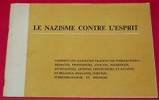 RARE BROCHURE LIVRET 1943 LE NAZISME CONTRE L'ESPRIT