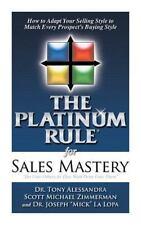 The Platinum Rule for Sales Mastery Hardback Book (Hardback or Cased Book)