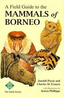 A Field Guide to the Mammals of Borneo (2007) by C.M. Francis Paperback Book The
