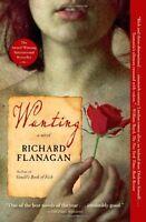 Wanting: A Novel by Richard Flanagan