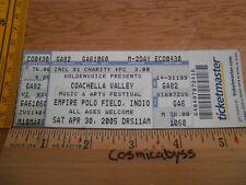 Coachella 2005 Indio ORIGINAL concert ticket Coldplay Weezer NIN Snow Patrol d1