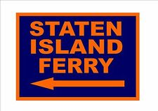 New York City Staten Island Ferry Reproduction Sign NYC Street Sign USA Sign