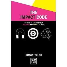 Simon Tyler : The Impact Code: 50 Ways to Enhance Your
